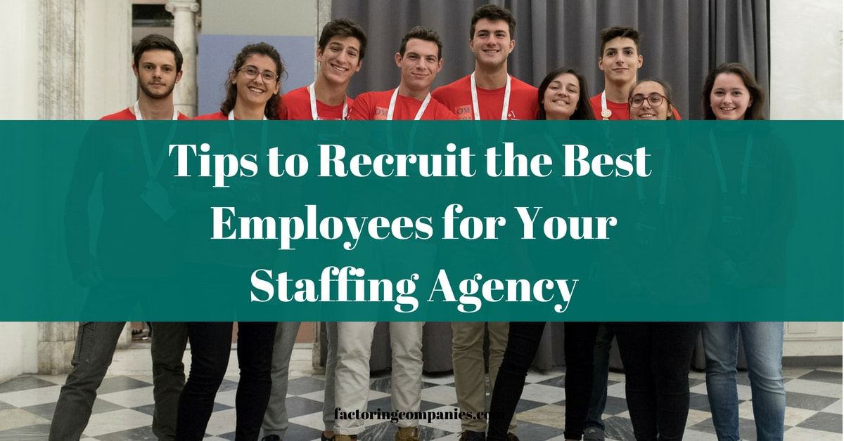 Tips to Recruit the Best Employees for Your Staffing Agency