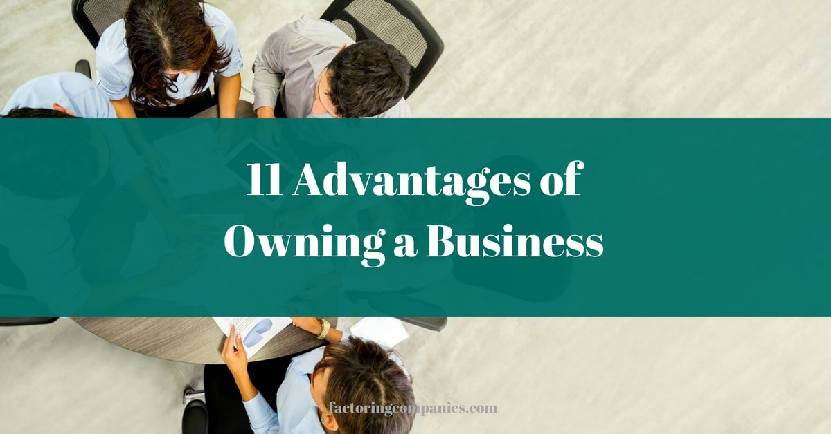 11 Advantages of Owning a Business